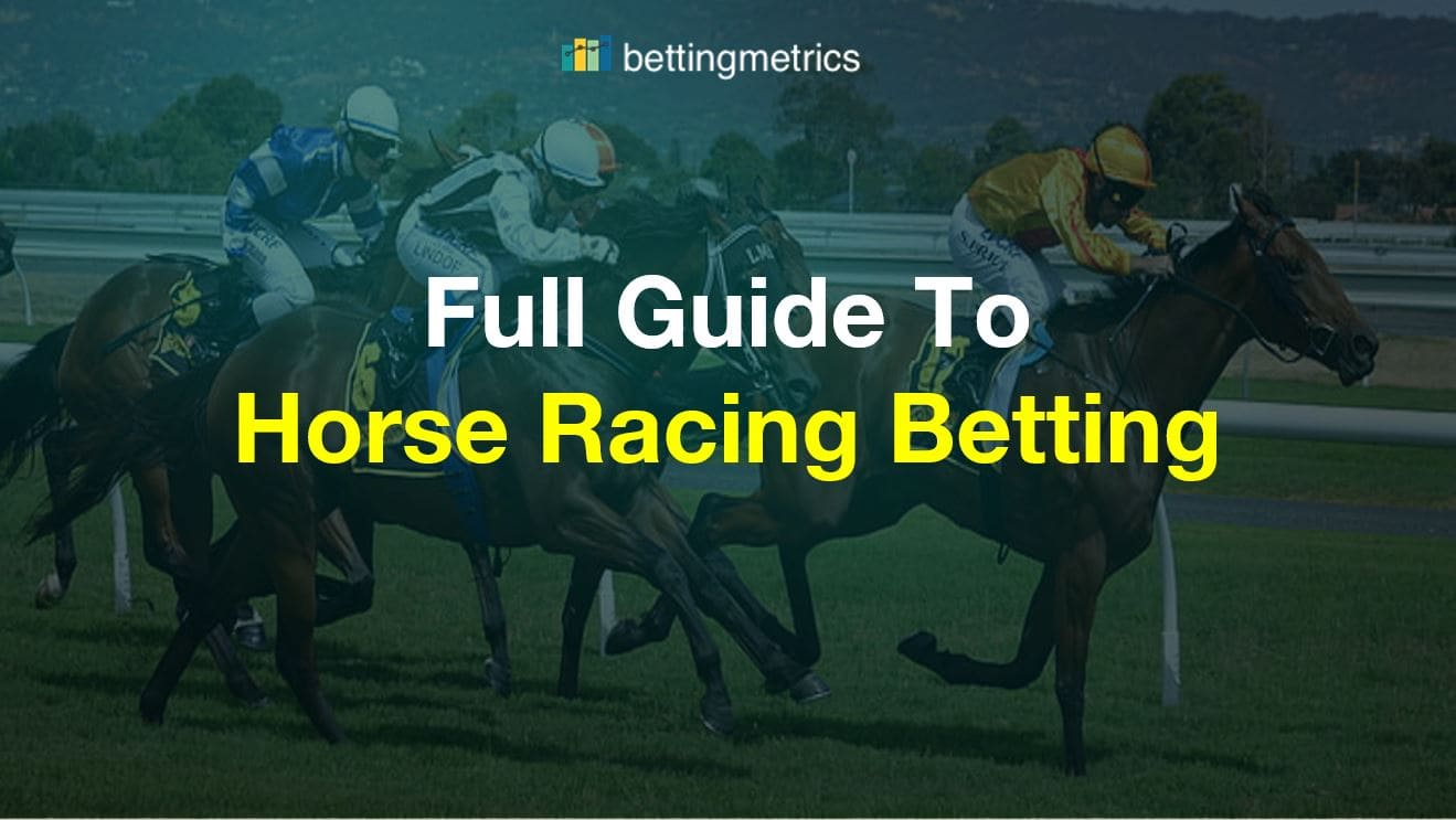 Comprehensive Horse Racing Betting Guide