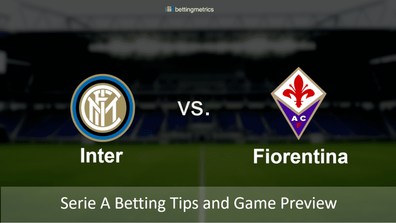 Inter vs fiorentina betting preview how to bet in sports