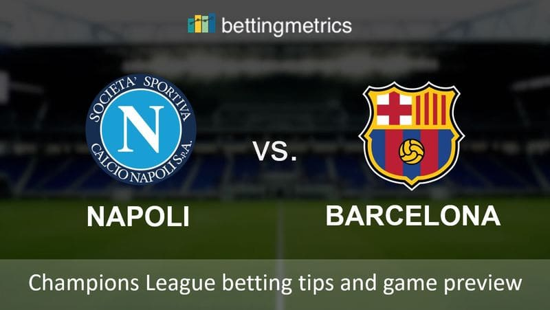 Game preview and betting tips for Napoli vs Barcelona