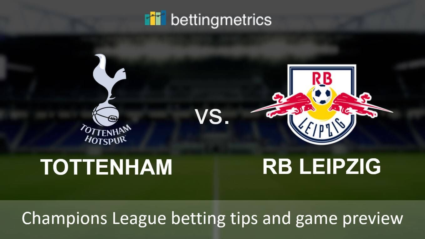 Betting tips and game preview for Tottenham vs RB Leipzig