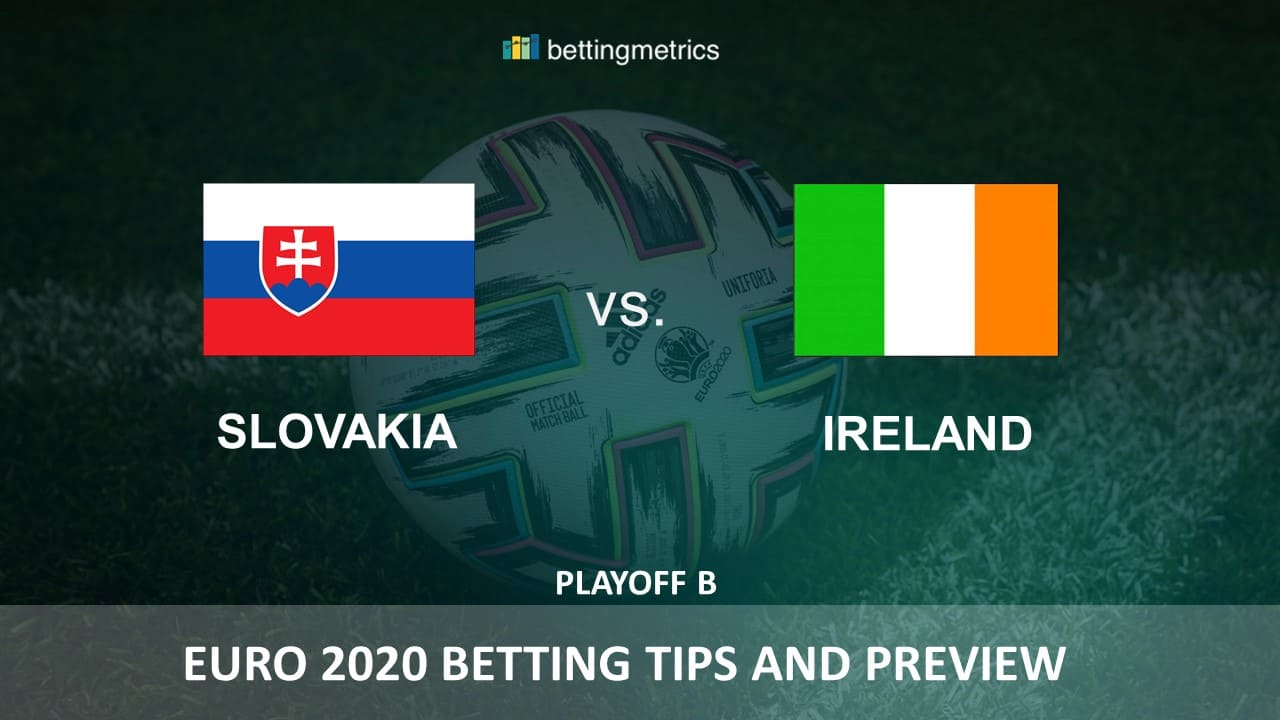 Betting tips and game preview for EURO 2020 playoff between Slovakia and Ireland
