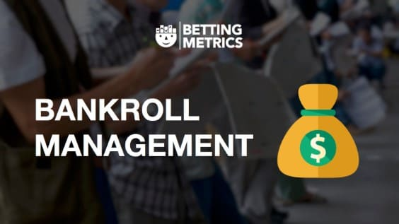Bankroll management and the importance of money strategies