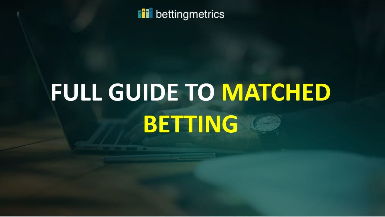 Full guide to matched betting - an easy explanation of what it means and how it works.